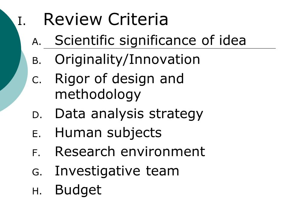 Review Criteria Scientific significance of idea Originality/Innovation