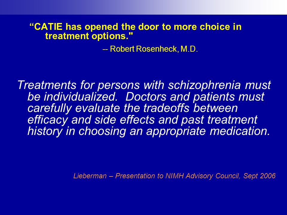 CATIE has opened the door to more choice in treatment options.