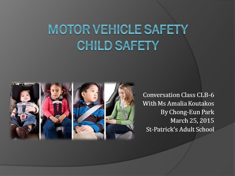 Motor vehicle safety child safety ppt download Motor vehicle safety