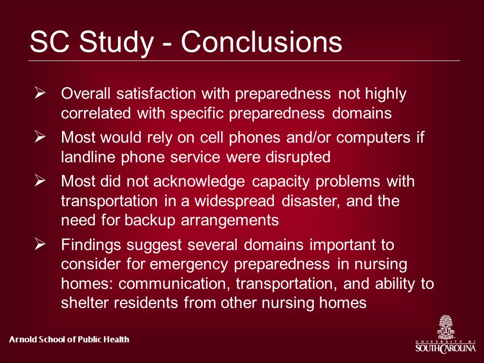SC Study - Conclusions Overall satisfaction with preparedness not highly correlated with specific preparedness domains.