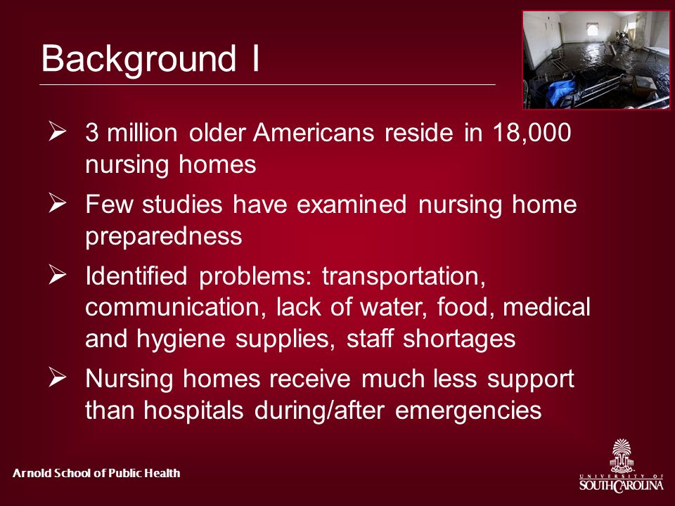 Background I 3 million older Americans reside in 18,000 nursing homes