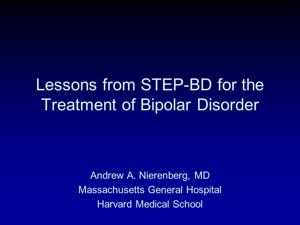 Lessons from STEP-BD for the Treatment of Bipolar Disorder