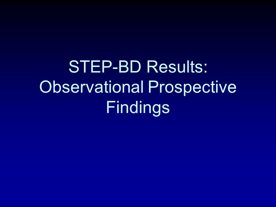 STEP-BD Results: Observational Prospective Findings