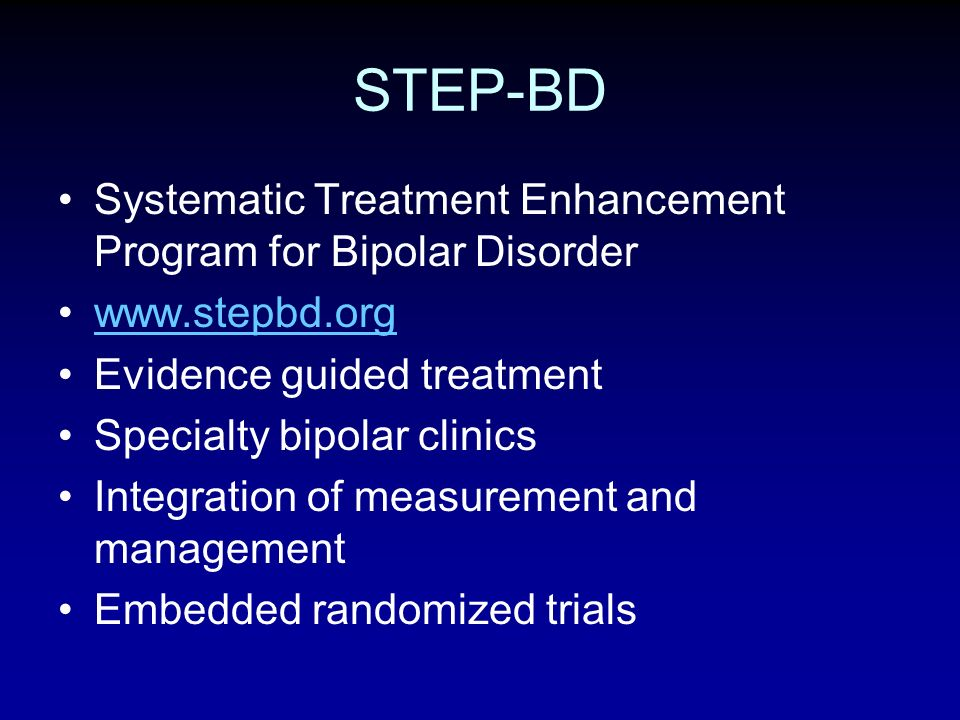 STEP-BD Systematic Treatment Enhancement Program for Bipolar Disorder