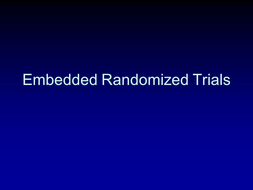 Embedded Randomized Trials