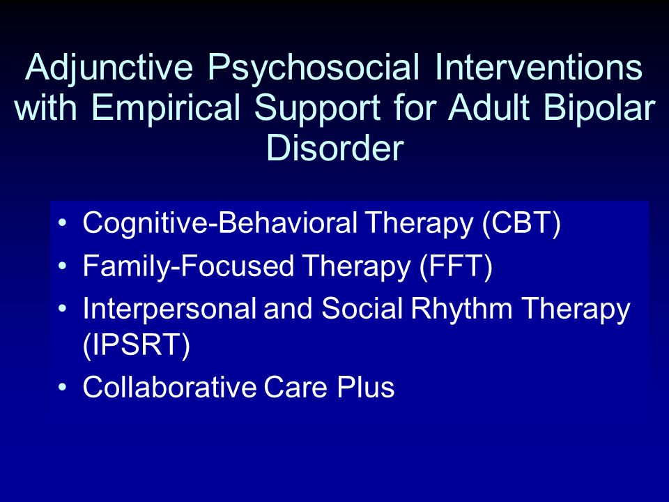 Adjunctive Psychosocial Interventions with Empirical Support for Adult Bipolar Disorder