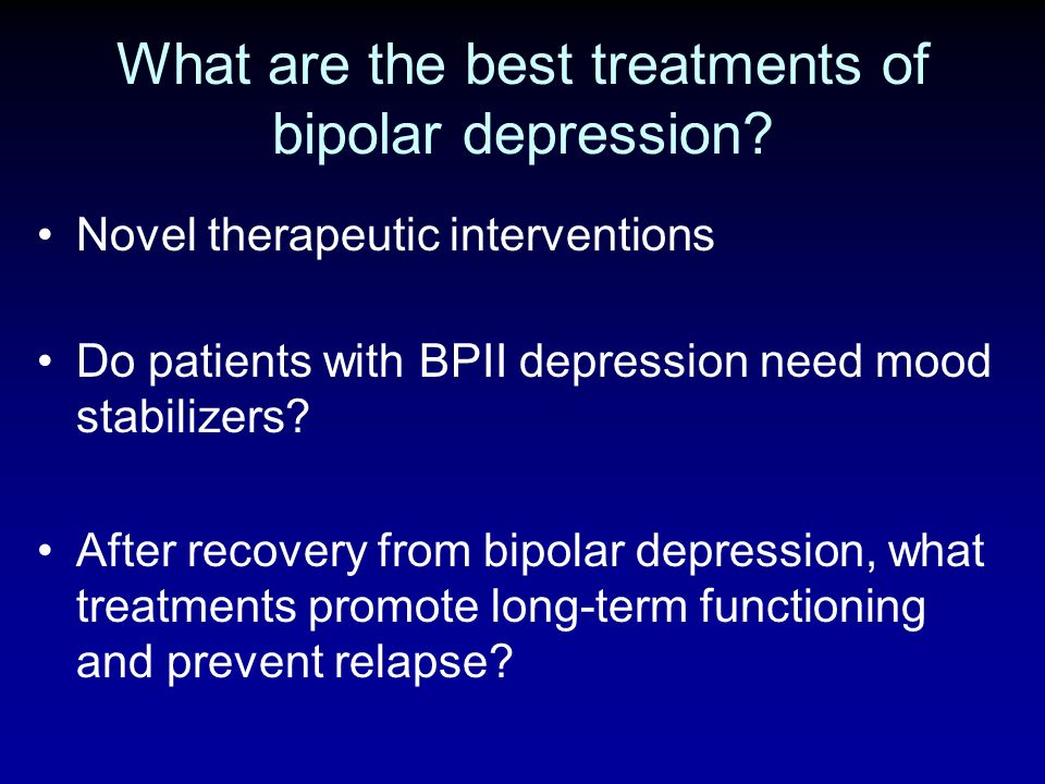 What are the best treatments of bipolar depression