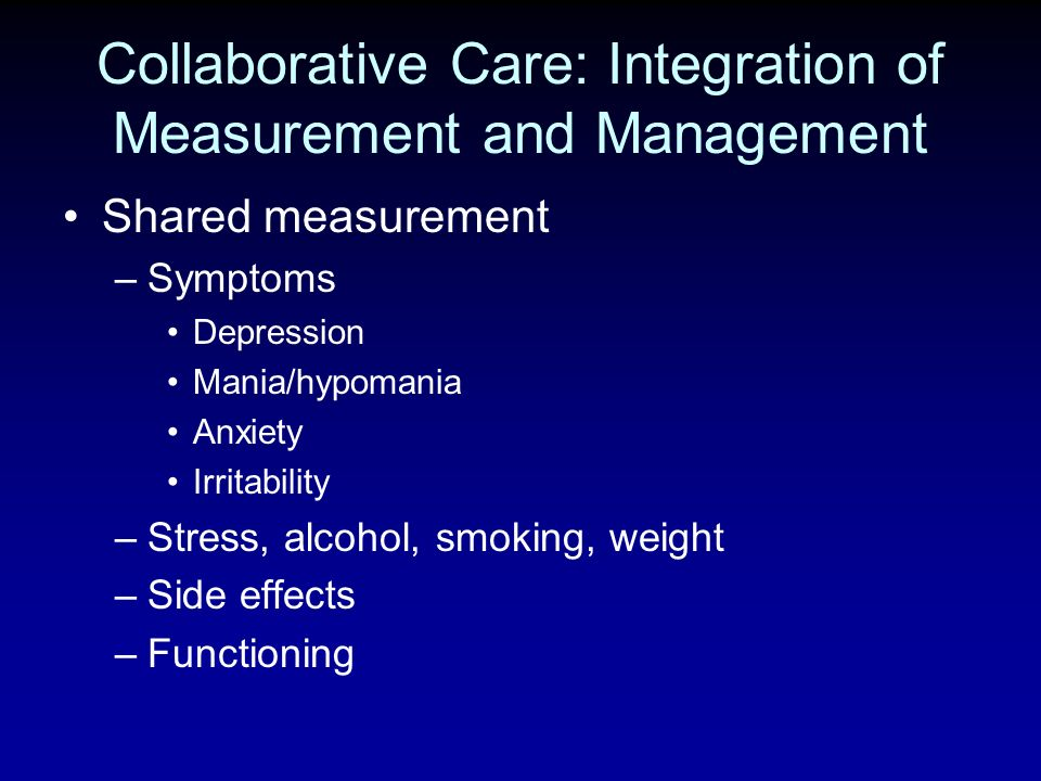 Collaborative Care: Integration of Measurement and Management
