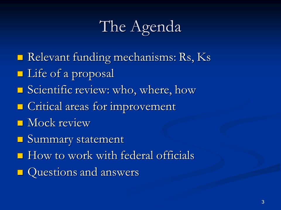 The Agenda Relevant funding mechanisms: Rs, Ks Life of a proposal