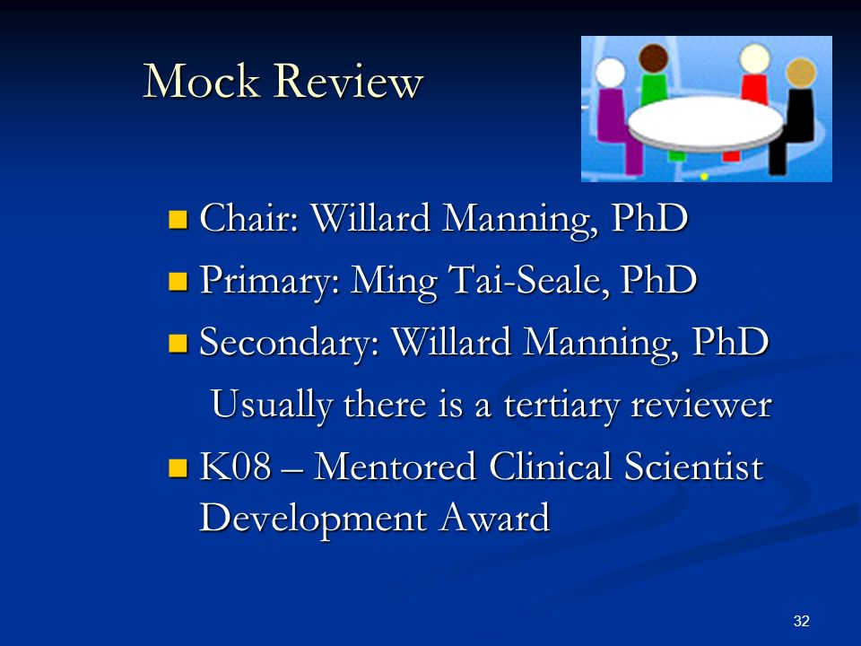 Mock Review Chair: Willard Manning, PhD Primary: Ming Tai-Seale, PhD