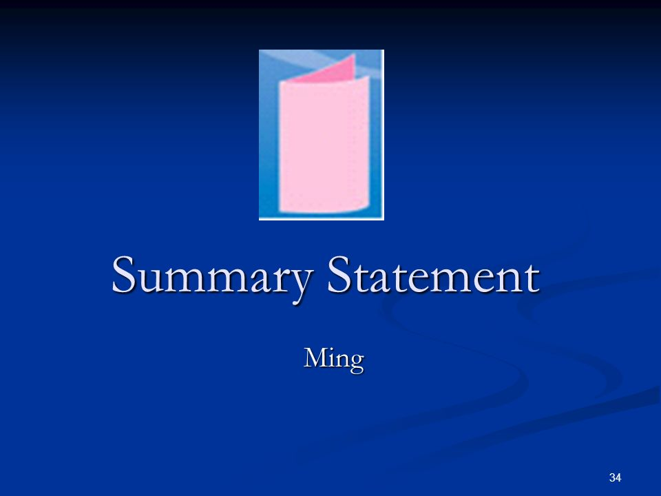 Summary Statement Ask Will about the story of the Pink Sheet Ming