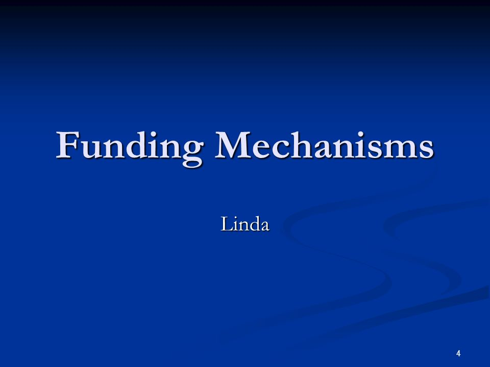 Funding Mechanisms Linda
