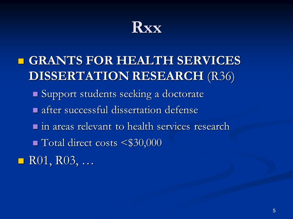 Rxx GRANTS FOR HEALTH SERVICES DISSERTATION RESEARCH (R36) R01, R03, …