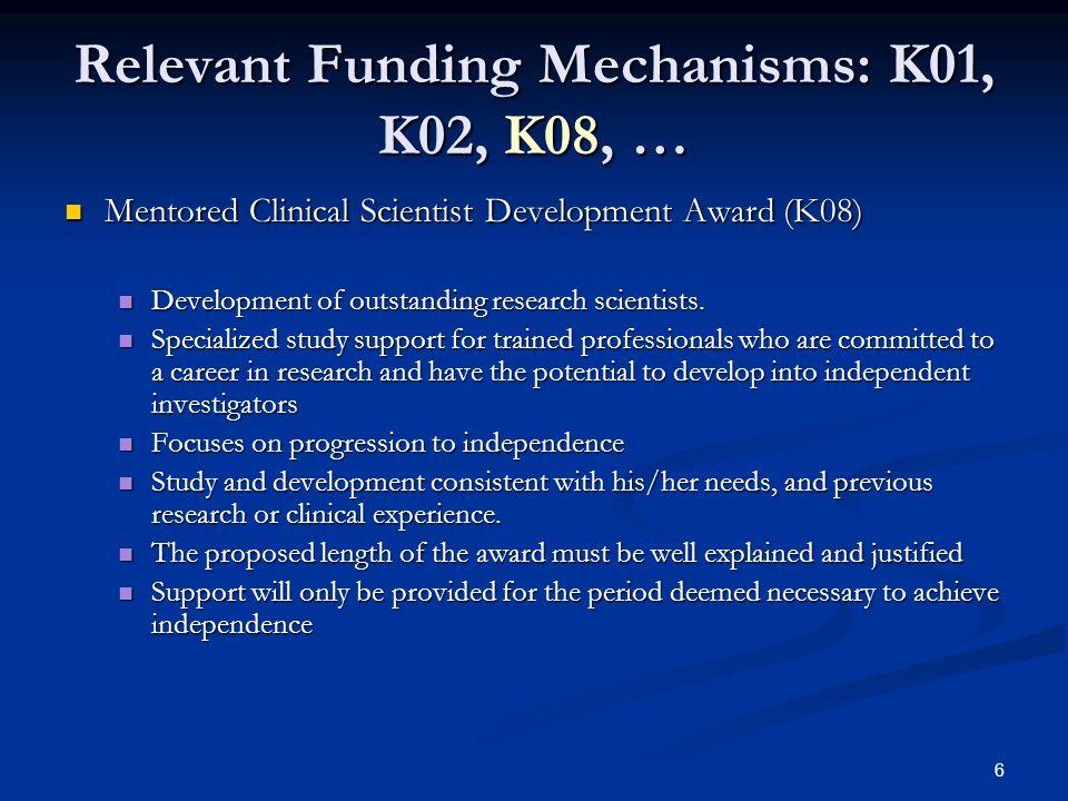 Relevant Funding Mechanisms: K01, K02, K08, …