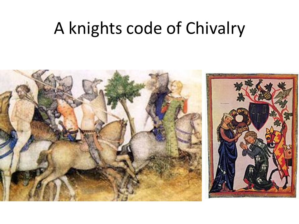 the code of chivalry in the medieval ages Middle ages for kids knights, squires, pages this was called chivalry good knight i challenge you to a joust (shockwave) gawain's word (pbs, shockwave) the warriors game (interactive) a troubadours help spread the code of conduct medieval warrior culture medieval costumes.