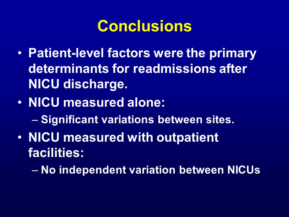 Conclusions Patient-level factors were the primary determinants for readmissions after NICU discharge.