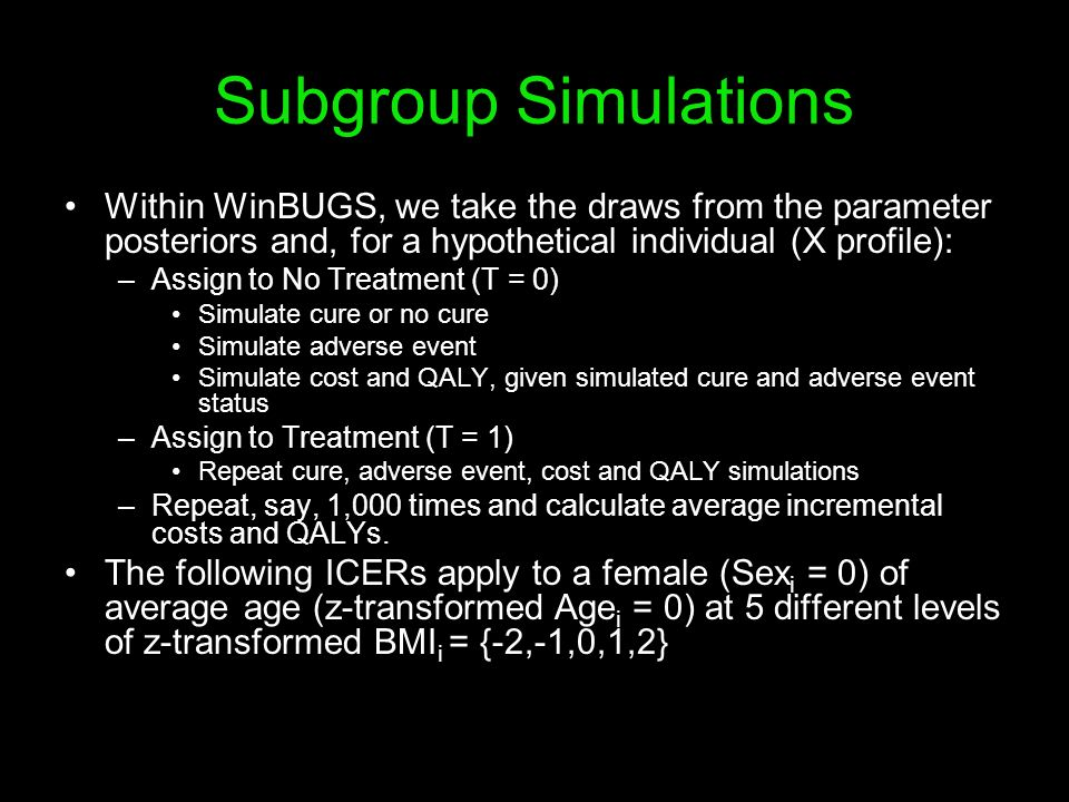 Subgroup Simulations Within WinBUGS, we take the draws from the parameter posteriors and, for a hypothetical individual (X profile):