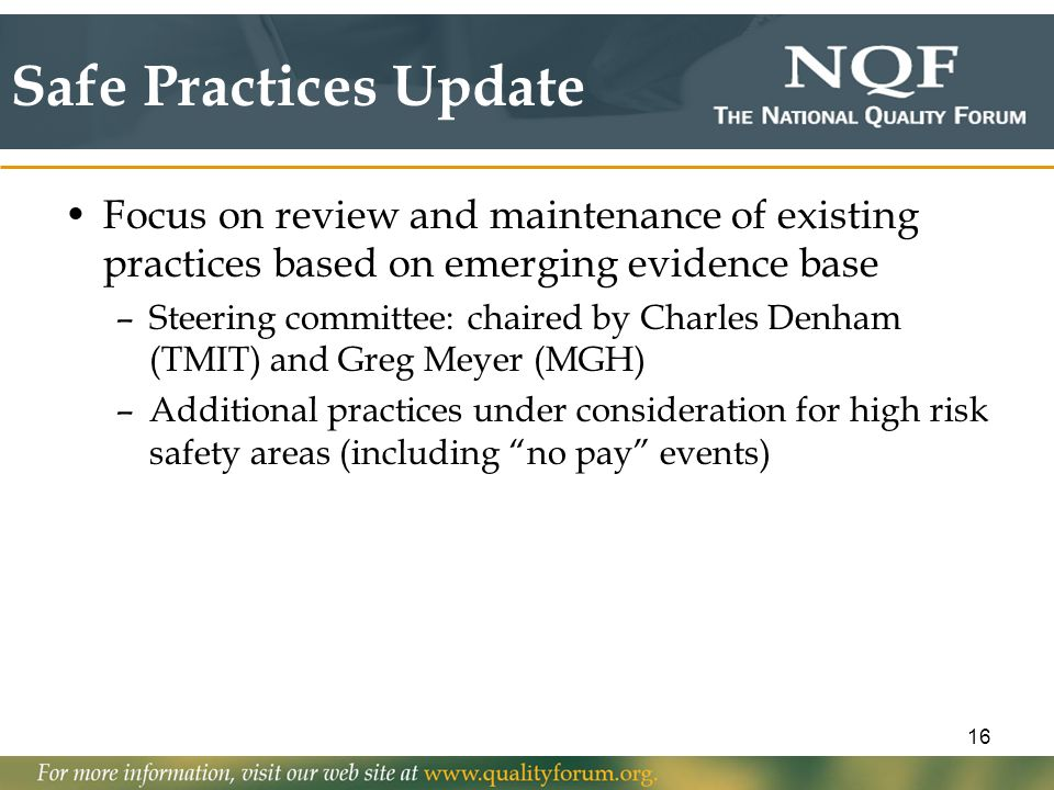 Safe Practices Update Focus on review and maintenance of existing practices based on emerging evidence base.