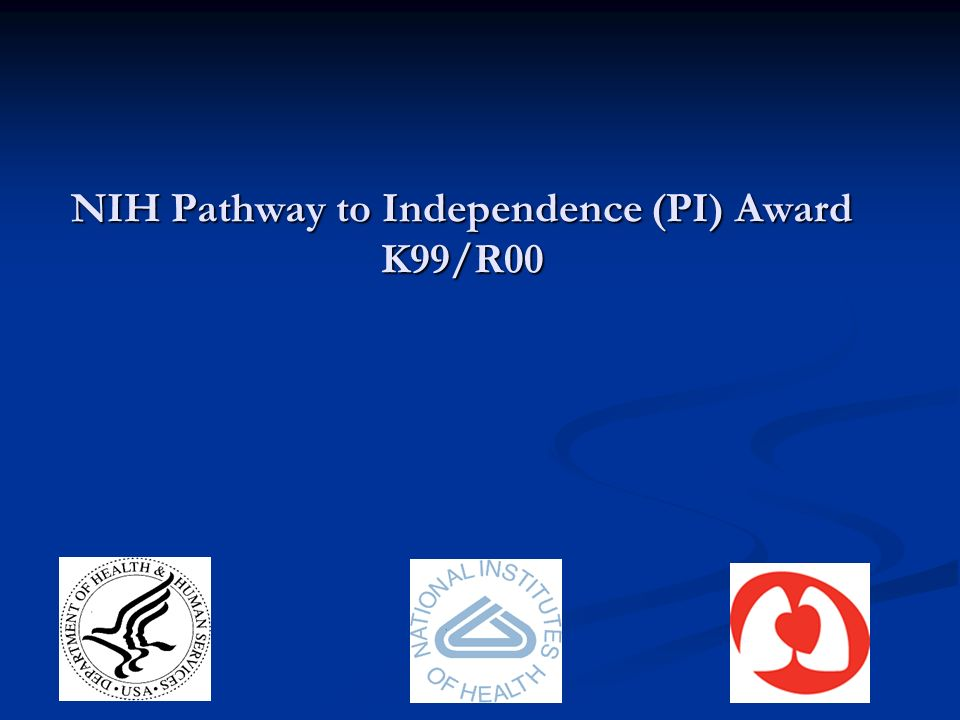 NIH Pathway to Independence (PI) Award K99/R00