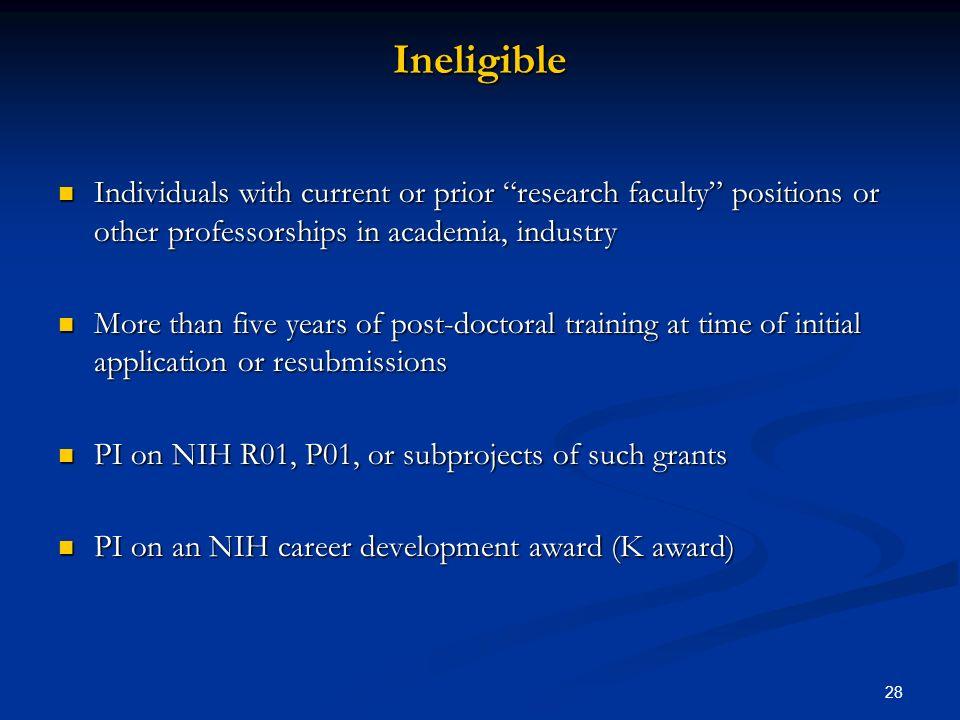 Ineligible Individuals with current or prior research faculty positions or other professorships in academia, industry.