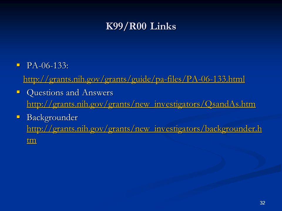 K99/R00 Links PA-06-133: http://grants.nih.gov/grants/guide/pa-files/PA-06-133.html.