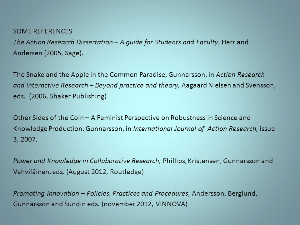 the action research dissertation In 2005, herr and anderson [18] described how action research proposals and  dissertations are evaluated however, acceptance of action.