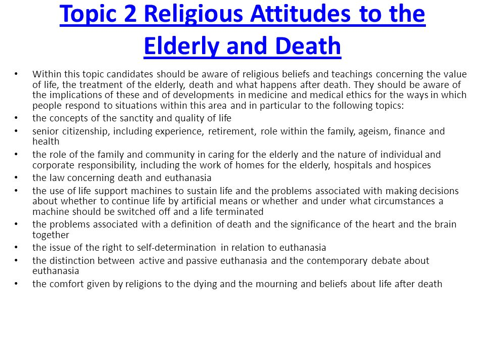 religious attitudes to matters of death Religious attitudes to matters of death essay religious attitudes to matters of death a) explain the difference between active and passive euthanasia active euthanasia occurs when the medical professionals, or another person, deliberately do something that causes the patient to die.