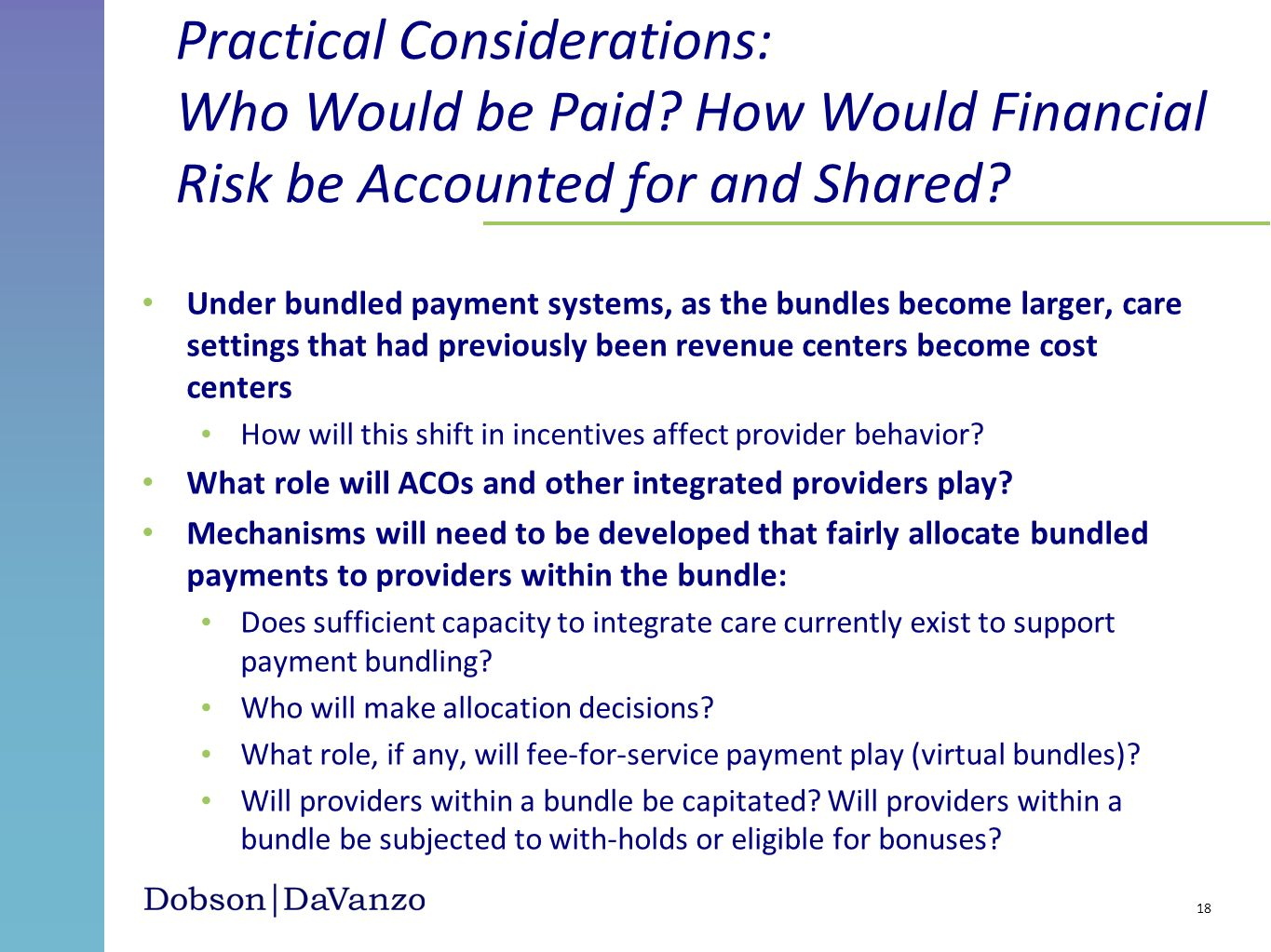 Practical Considerations: Who Would be Paid
