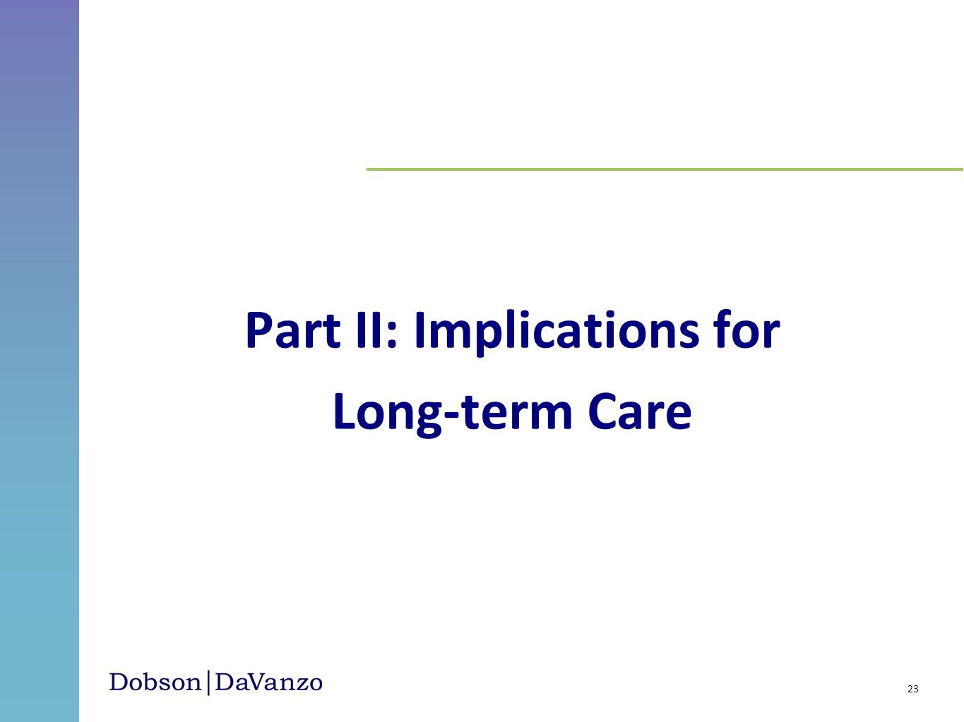 Part II: Implications for Long-term Care