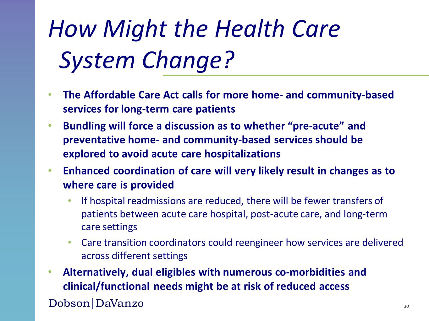 How Might the Health Care System Change