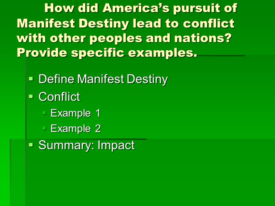 essays for moving west american history ii ppt video online  how did america s pursuit of manifest destiny lead to conflict other peoples and nations provide
