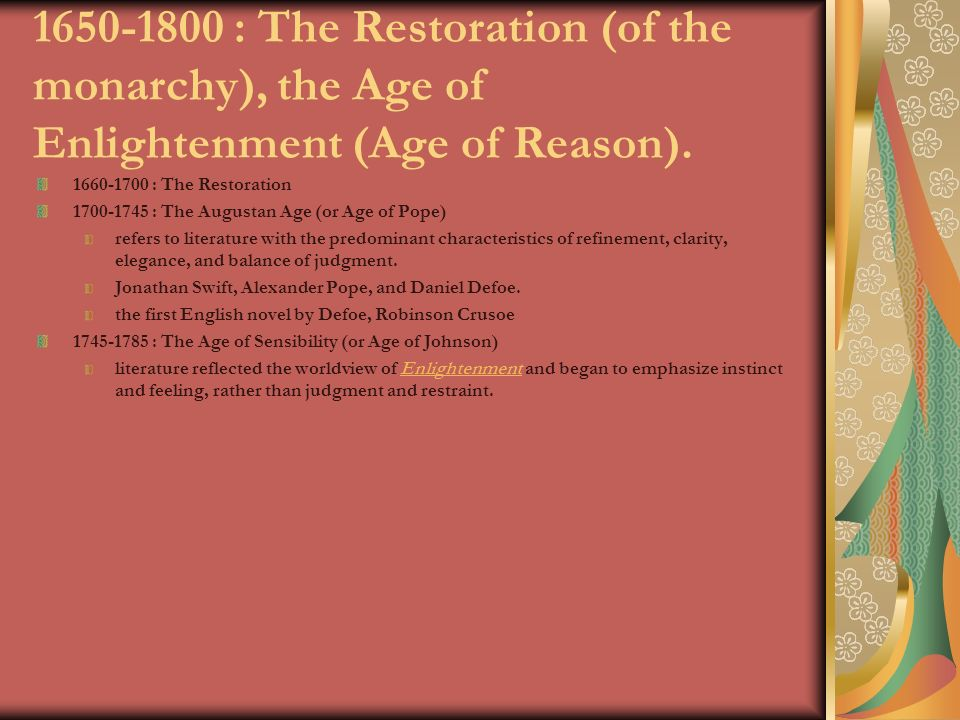 characteristics of age of reason literature period The artists emphasized that sense and emotions - not simply reason and order   found their voices across all genres, including literature, music, art, and  architecture  a call to spiritual renewal that would usher in an age of freedom  and liberties not yet seen  becoming a model for the romantic hero of the  subsequent era.
