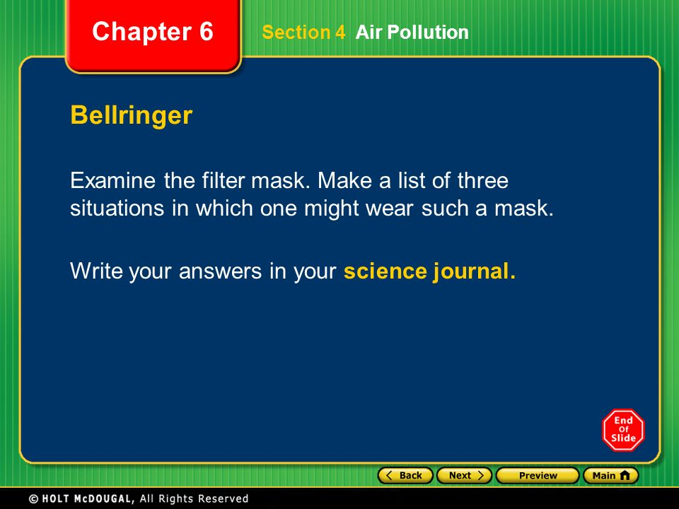 Section 4 Air Pollution Bellringer. Examine the filter mask. Make a list of three situations in which one might wear such a mask.