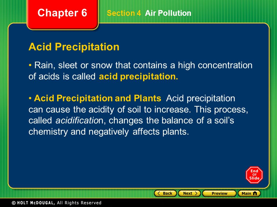 Section 4 Air Pollution Acid Precipitation. Rain, sleet or snow that contains a high concentration of acids is called acid precipitation.
