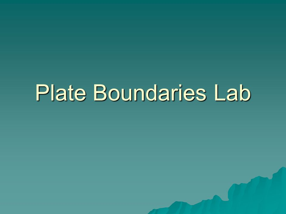 Plate Boundaries Lab Ppt Video Online Download