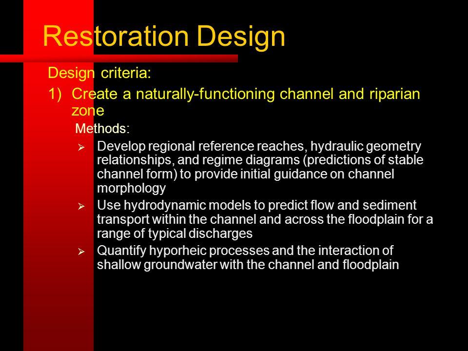 Restoration Design Design criteria: