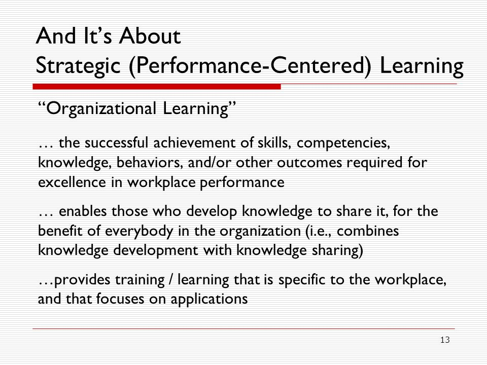 And It's About Strategic (Performance-Centered) Learning