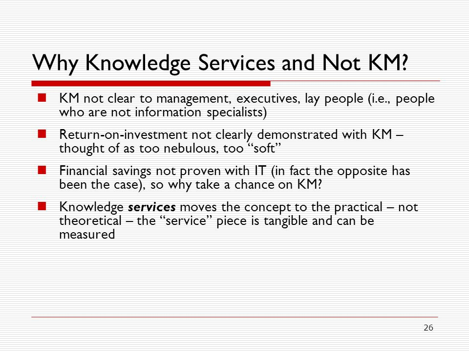Why Knowledge Services and Not KM