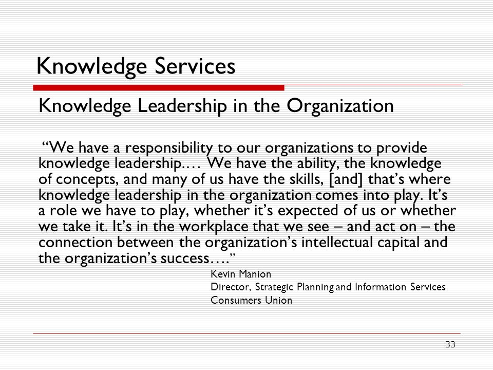 Knowledge Services Knowledge Leadership in the Organization