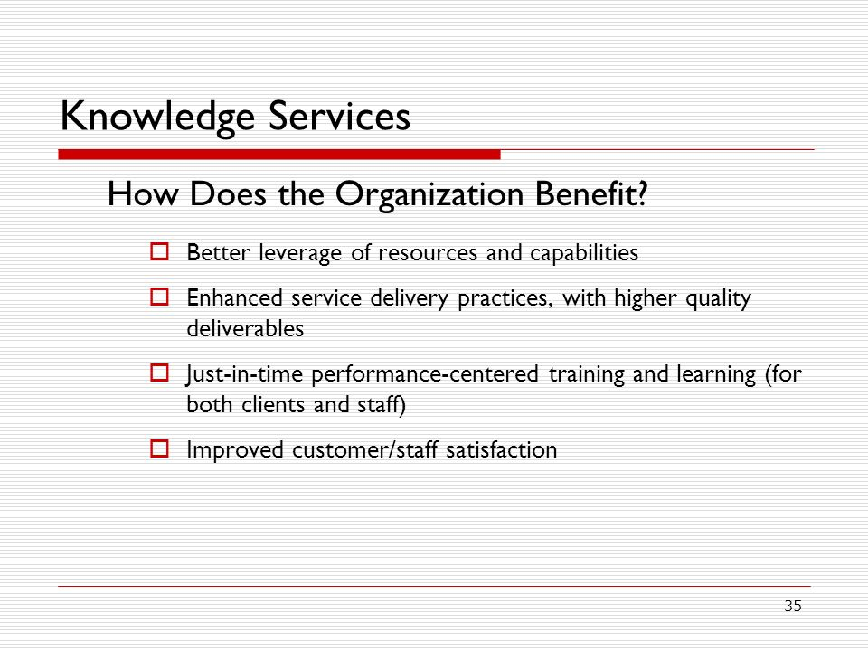 Knowledge Services How Does the Organization Benefit