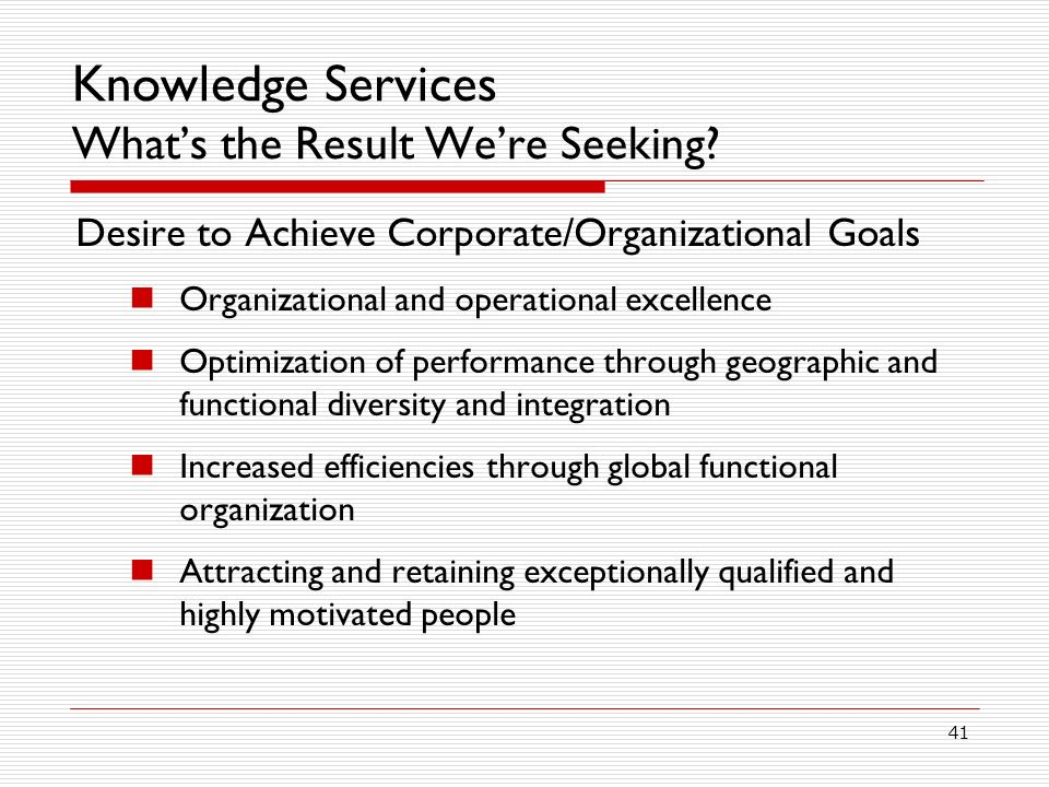 Knowledge Services What's the Result We're Seeking