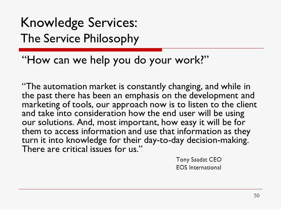 Knowledge Services: The Service Philosophy