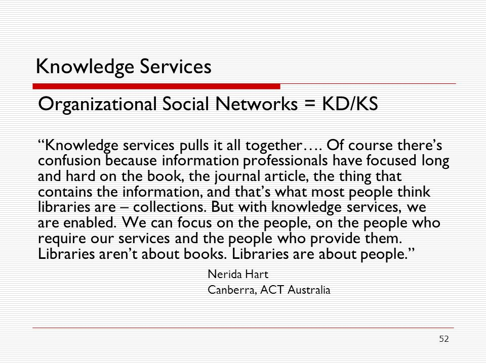 Knowledge Services Organizational Social Networks = KD/KS