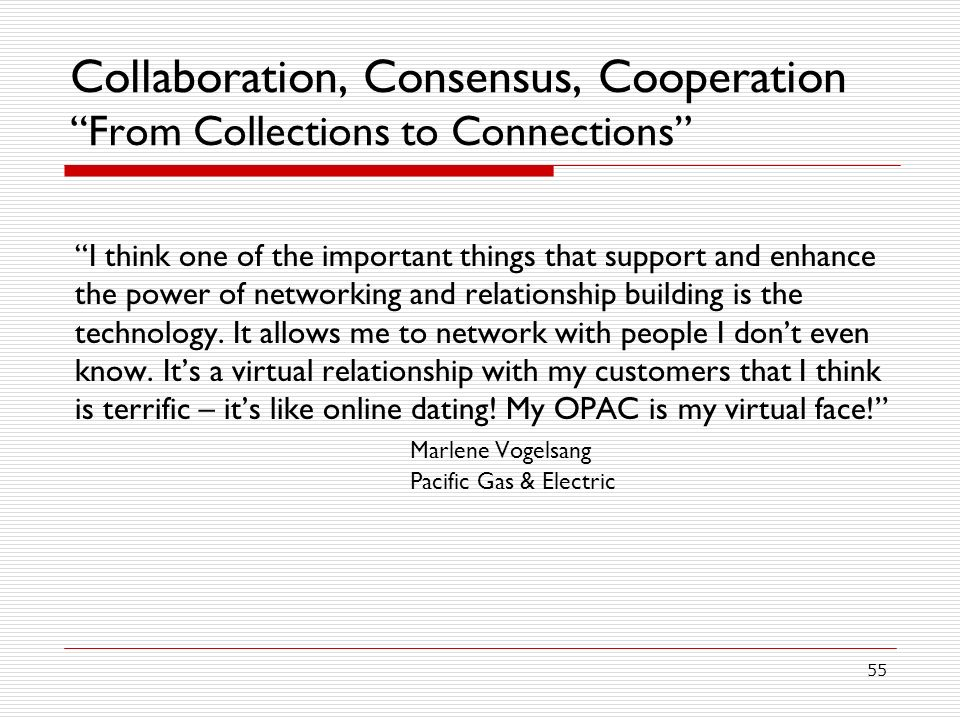 Collaboration, Consensus, Cooperation From Collections to Connections