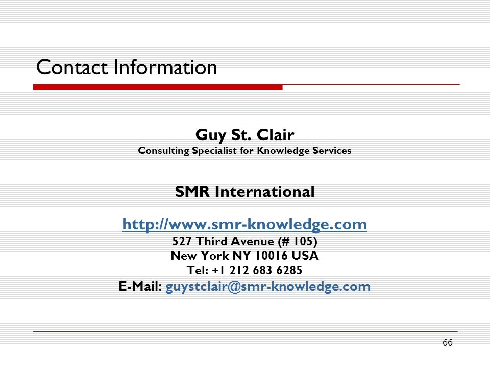 Contact Information Guy St. Clair. Consulting Specialist for Knowledge Services. SMR International.