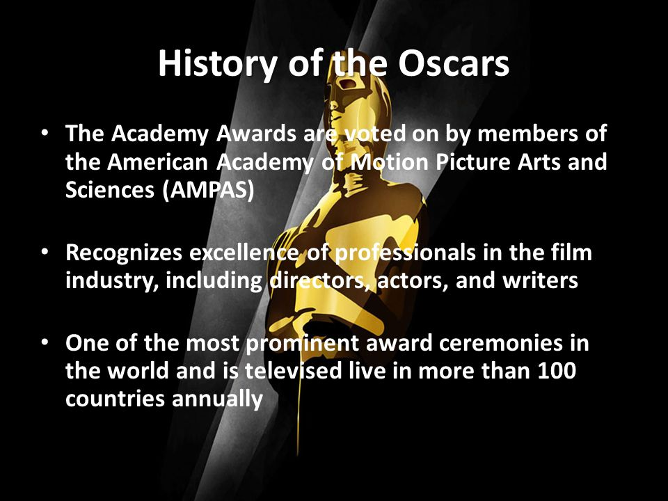 History Of The Oscars The Academy Awards Are Voted On By