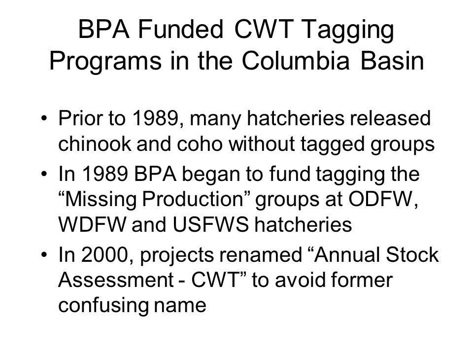 BPA Funded CWT Tagging Programs in the Columbia Basin