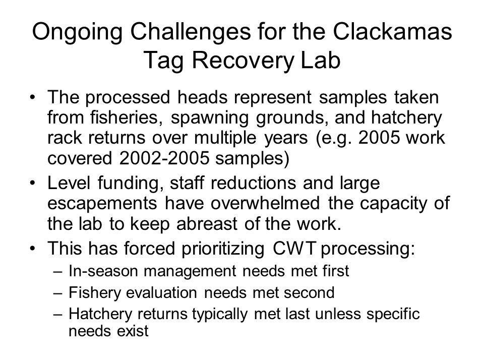 Ongoing Challenges for the Clackamas Tag Recovery Lab