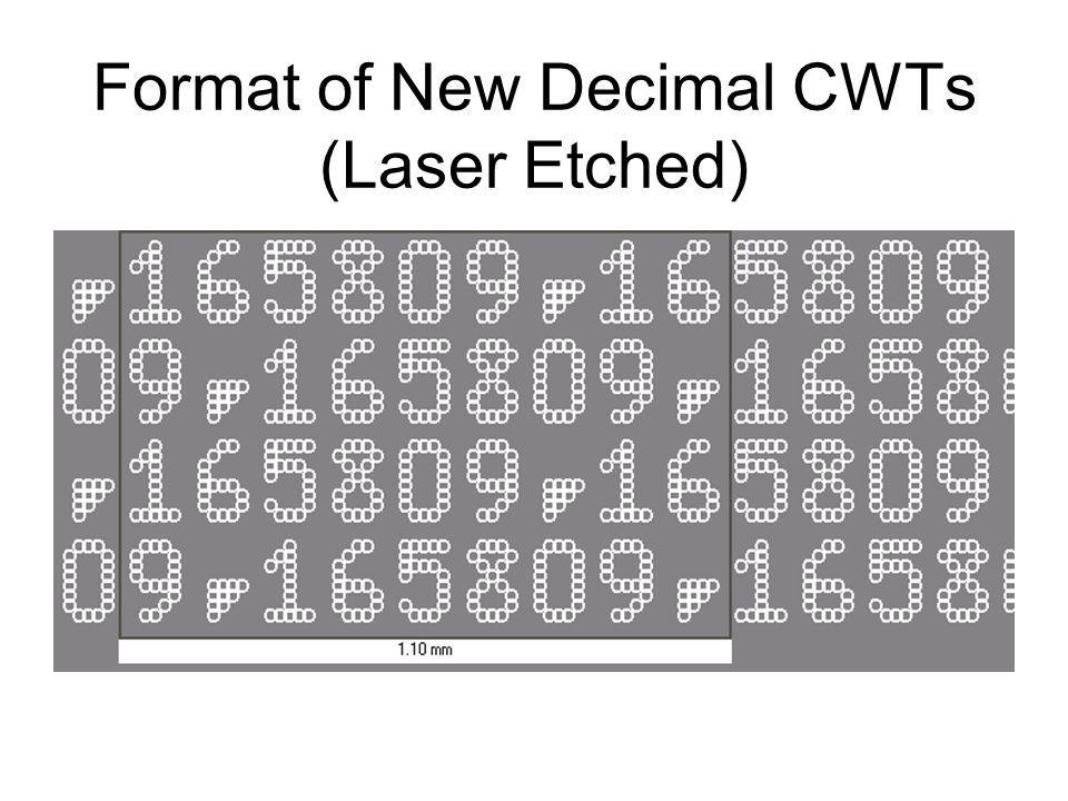 Format of New Decimal CWTs (Laser Etched)