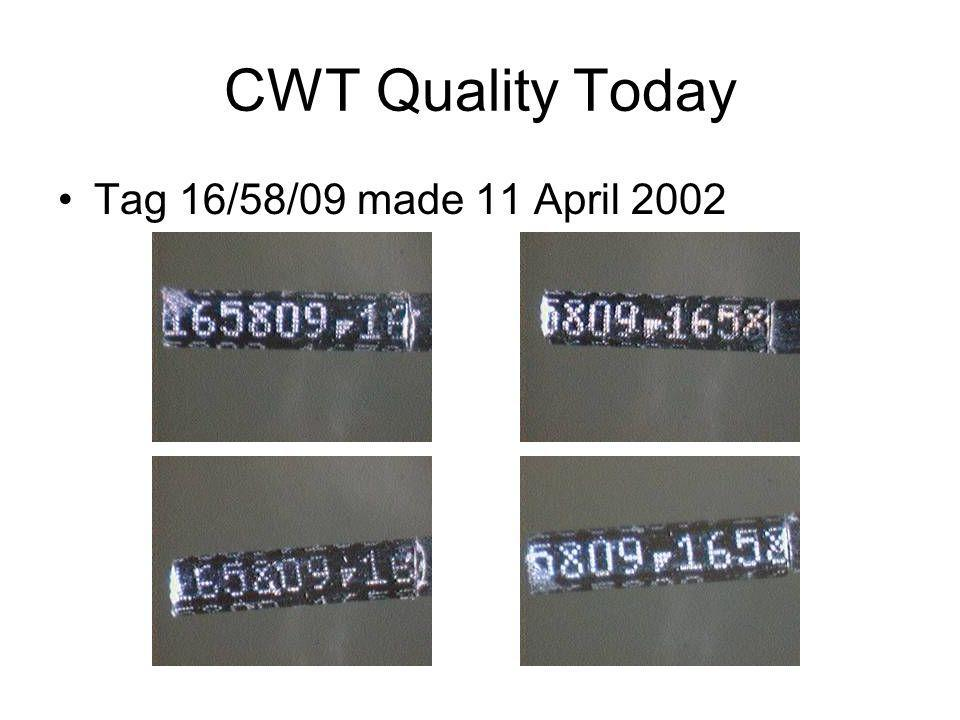 CWT Quality Today Tag 16/58/09 made 11 April 2002